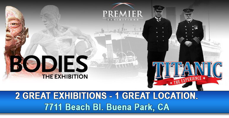 Bodies and Titanic Exhibit Buena Park