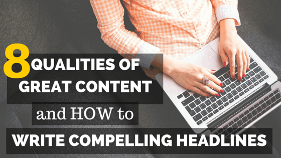qualities-of-great-content-how-to-write-compelling-headlines