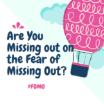 Marketers: Are You Missing out on the Fear of Missing Out?