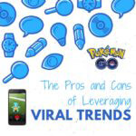 The Pros and Cons of Leveraging Viral Trends