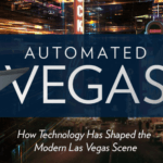How Technology Has Shaped the Modern Las Vegas Scene